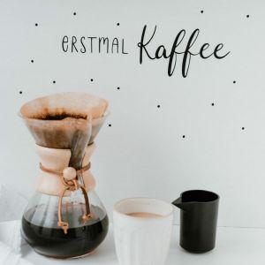 Erstmal Kaffee Sticker